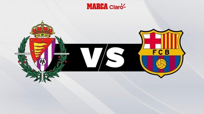 Valladolid vs Barcelona: Thống kê, dự đoán tỷ số, đội hình ra sân