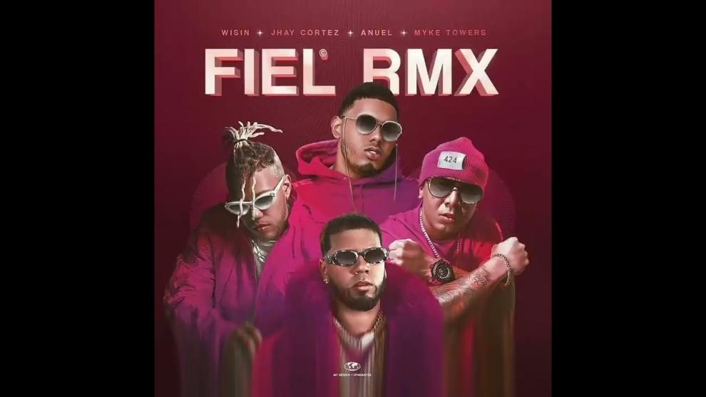 Llegan: 'Fiel Remix' con Wisin, Myke Towers, Anuel AA y Jhay Cortez