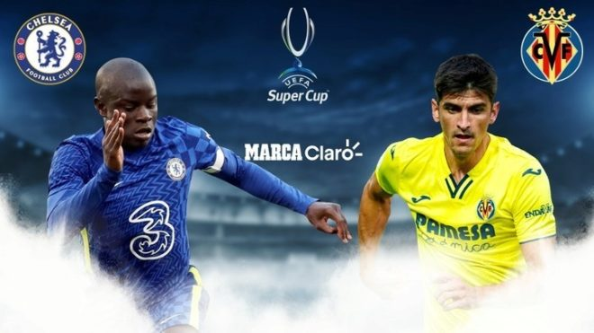 Chelsea vs Villarreal, en vivo: final de la Supercopa de Europa 2021 ...